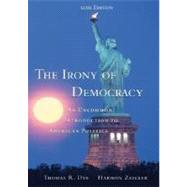 The Irony of Democracy With Infotrac: An Uncommon Introduction to American Politics