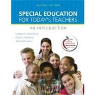 Special Education for Today's Teachers : An Introduction (with MyEducationLab)