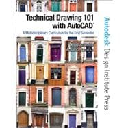 Technical Drawing 101 with AutoCAD : A Multidisciplinary Curriculum for the First Semester