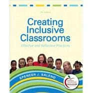 Creating Inclusive Classrooms : Effective and Reflective Practices (with MyEducationLab)