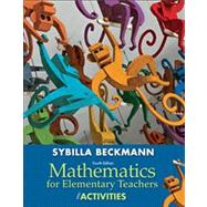 Mathematics for Elementary Teachers with Activities Plus NEW Skills Review MyMathLab with Pearson eText-- Access Card Package