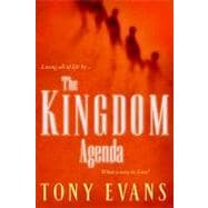 The Kingdom Agenda What a Way to Live!