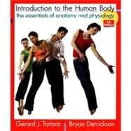 Introduction to the Human Body: The Essentials of Anatomy and Physiology, 7th Edition
