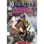Heroes of Hurricane Katrina (Ten True Tales)