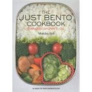The Just Bento Cookbook Everyday Lunches To Go