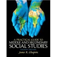 A Practical Guide to Middle and Secondary Social Studies, Fourth Edition