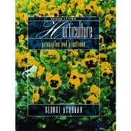 Horticulture : Principles and Practices