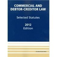 Commercial and Debtor-Creditor Law : Selected Statutes 2012