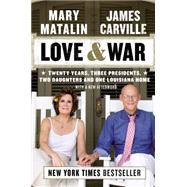 Love & War Twenty Years, Three Presidents, Two Daughters, and One Louisiana Home