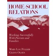 Home-School Relations : Working Successfully with Parents and Families