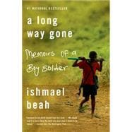 A Long Way Gone Memoirs of a Boy Soldier