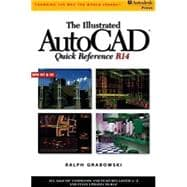 The Illustrated Autocad Quick Reference Guide R 14