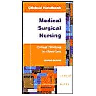 Clinical Handbook Medical Surgical Nursing: Critical Thinking in Client Care