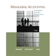 Managerial Accounting : An Introduction to Concepts, Methods and Uses