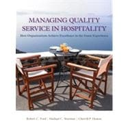 Managing Quality Service In Hospitality: How Organizations Achieve Excellence In The Guest Experience, 1st Edition