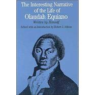 The Interesting Narrative of the Life of Olaudah Equiano; Written by Himself