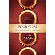 Four Cups: God's Timeless Promises for a Life of Fulfillment 9781414371276R
