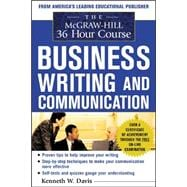 McGraw-Hill 36-Hour Course in Business Writing and Communication : Managing Your Writing