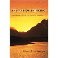 Art of Thinking : A Guide to Critical and Creative Thought