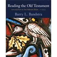 Reading the Old Testament: Introduction to the Hebrew Bible, 4th Edition