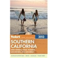 Fodor's Southern California 2013 : With Central Coast, Yosemite, Los Angeles, and San Diego