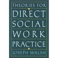 Theories for Direct Social Work Practice
