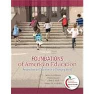Foundations of American Education : Perspectives on Education in a Changing World (with MyEducationLab)