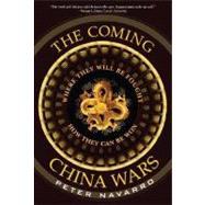 The Coming China Wars Where They Will Be Fought and How They Can Be Won