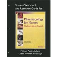 Study Guide for Pharmacology for Nurses A Pathophysiologic Approach