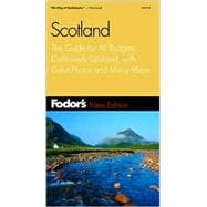 Fodor's Scotland : The Guide for All Budgets, Completely Updated, with Color Photos and Many Maps