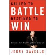 Called to Battle Destined to Win Experience God's Breakthrough Power in Your Life