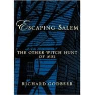 Escaping Salem The Other Witch Hunt of 1692