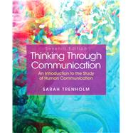 Thinking Through Communication Plus MySearchLab with Pearson eText -- Access Card Package
