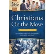 Christians On the Move The Book of Acts: The Continuing Work of Jesus Christ Through the Apostles and the Early Church
