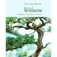Roots of Wisdom: A Tapestry of Philosophical Traditions, 6th Edition