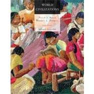 World Civilizations: Volume II: Since 1500, 6th Edition