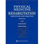 Physical Medicine and Rehabilitation Principles and Practice