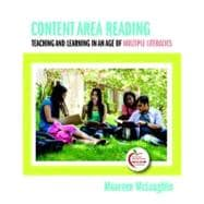 Content Area Reading Teaching and Learning in an Age of Multiple Literacies (with MyEducationLab)