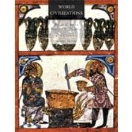 World Civilizations: Volume I: To 1700, 6th Edition
