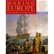Making Europe The Story of the West