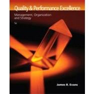 Quality and Performance Excellence Management, Organization, and Strategy