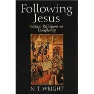 Following Jesus : Biblical Reflections on Discipleship