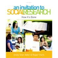 An Invitation to Social Research: How It's Done, 4th Edition