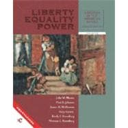 Liberty, Equality, Power A History of the American People, Volume II--Since 1863