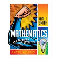Student Survival and Solutions Manual for Smith's Mathematics: Its Power and Utility