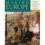 Making Europe The Story of the West, Since 1300