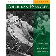 American Passages : A History of the United States (With Infotrac and American Journey Online)