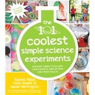 The 101 Coolest Simple Science Experiments Awesome Things To