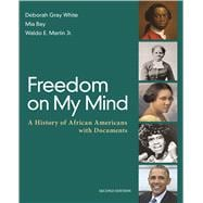 Freedom on My Mind A History of African Americans, with Documents