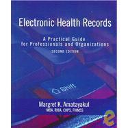 Electronic Health Records : A Practical Guide for Professionals and Organizations